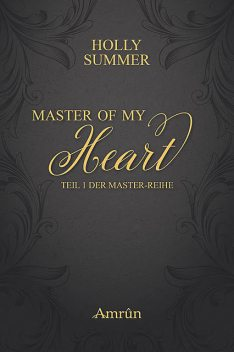 Master of my Heart (Master-Reihe Band 1), Holly Summer