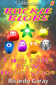 Buckle Blobs – They came from outer Space, Ricardo Garay