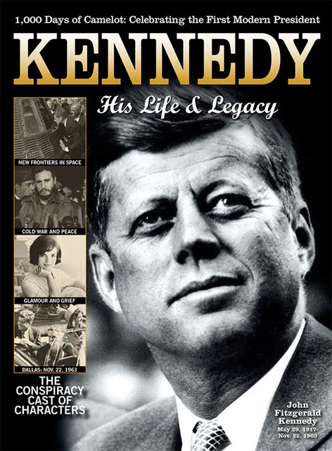 Kennedy: His Life and Legacy, Edited by Ben Nussbaum
