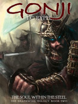 Gonji: The Soul Within the Steel, T.C.Rypel