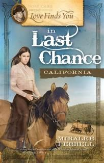 Love Finds You in Last Chance, California, Miralee Ferrell