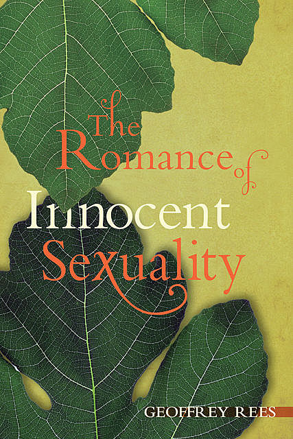 The Romance of Innocent Sexuality, Geoffrey Rees