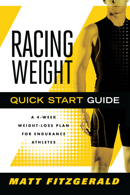 Racing Weight Quick Start Guide, Matt Fitzgerald