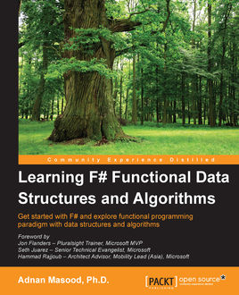 Learning F# Functional Data Structures and Algorithms, Ph.D., Adnan Masood
