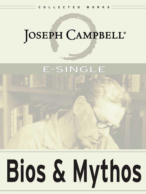 Bios and Mythos, Joseph Campbell