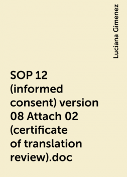 SOP 12 (informed consent) version 08 Attach 02 (certificate of translation review).doc, Luciana Gimenez