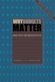 Why Budgets Matter, Dennis S. Ippolito
