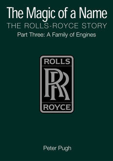 The Magic of a Name: The Rolls-Royce Story, Part 3, A Family of Engines, Peter Pugh