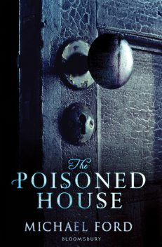 The Poisoned House, Michael Ford