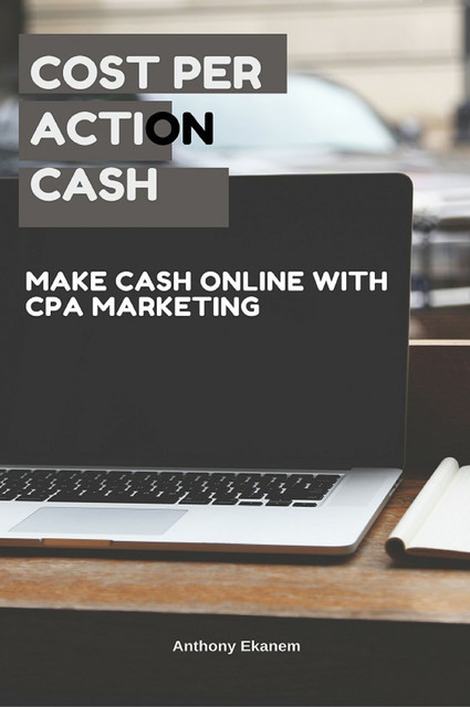 Cost Per Action Cash, Anthony Ekanem