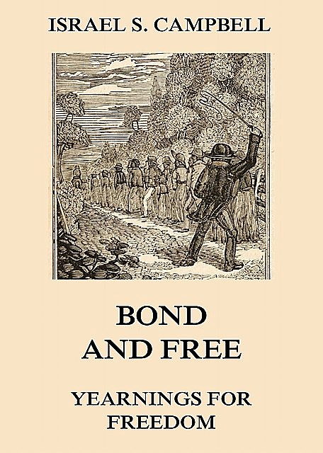 Bond And Free – Yearnings For Freedom, Israel S. Campbell