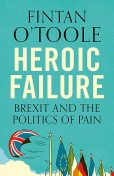 Heroic Failure, Fintan O'Toole
