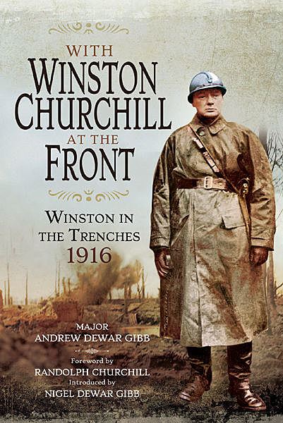 With Winston Churchill at the Front, Andrew Dewar Gibb