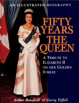 Fifty Years the Queen, Arthur Bousfield, Garry Toffoli