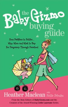 The Baby Gizmo Buying Guide, Heather Maclean