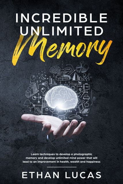 Incredible Unlimited Memory, Ethan Lucas