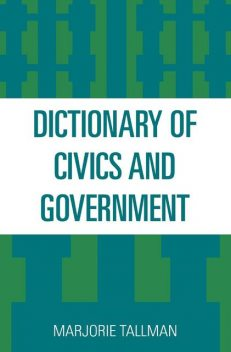 Dictionary of Civics and Government, Marjorie Tallman
