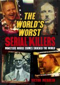 The 10 Worst Serial Killers, Victor McQueen