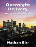 Overnight Delivery – the Douglas Files: Book One, Nathan Birr