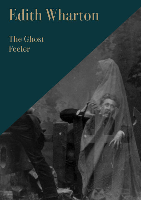 The Ghost Feeler, Edith Wharton