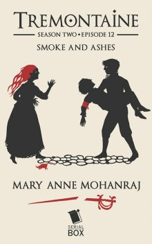 Smoke and Ashes, Ellen Kushner, Paul Witcover, Mary Anne Mohanraj, Alaya Dawn Johnson, Joel Derfner, Racheline Maltese