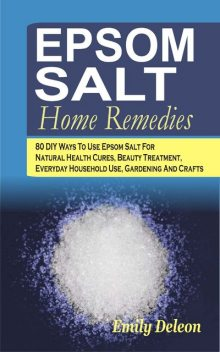Epsom Salt Home Remedies, Emily Deleon