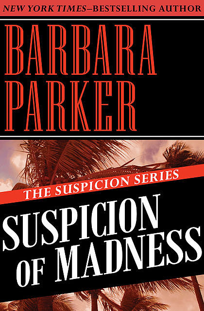 Suspicion of Madness, Barbara Parker