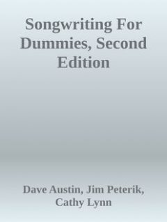 Songwriting For Dummies, Second Edition, Dave Austin, Jim Peterik, Cathy Lynn