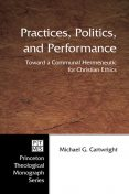 Practices, Politics, and Performance, Michael G. Cartwright