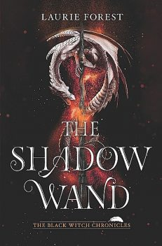 The Shadow Wand, Laurie Forest