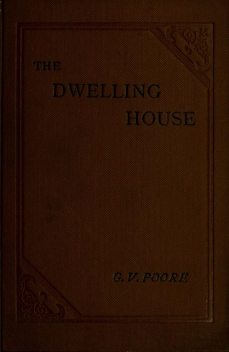 The Dwelling House, George Vivian Poore