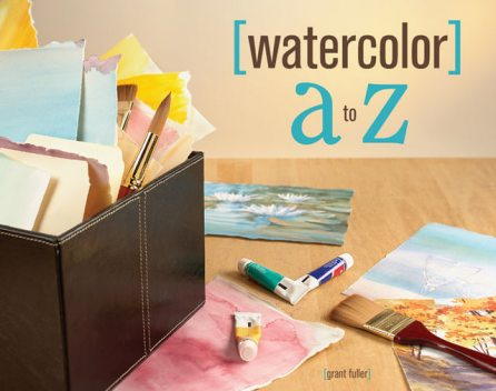Watercolor A to Z, Grant Fuller