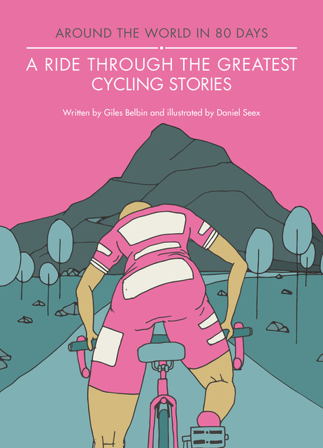 A Ride Through the Greatest Cycling Stories, Giles Belbin