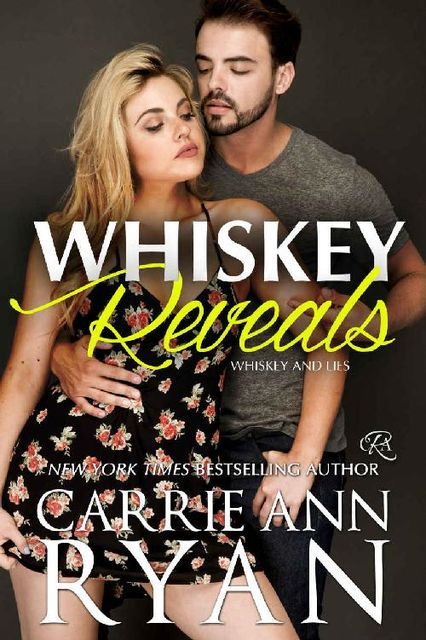 Whiskey Reveals (Whiskey and Lies Book 2), Carrie Ryan