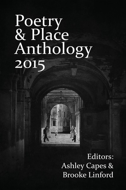 Poetry & Place Anthology 2015, amp, Ashley Capes, Brooke Linford