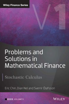 Problems and Solutions in Mathematical Finance, Dian Nel, Eric Chin, Sverrir Olafsson