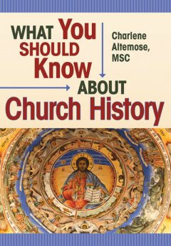 What You Should Know About Church History, Charlene Altemose