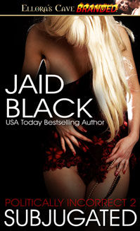 Subjugated, Jaid Black
