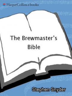 The Brewmaster's Bible, Stephen Snyder