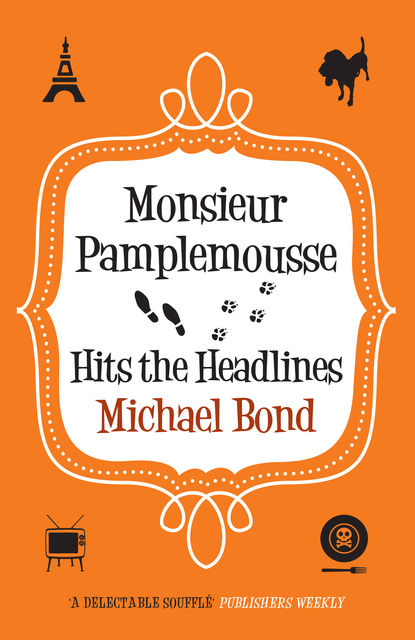 Monsieur Pamplemousse Hits the Headlines, Michael Bond