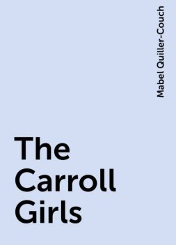 The Carroll Girls, Mabel Quiller-Couch