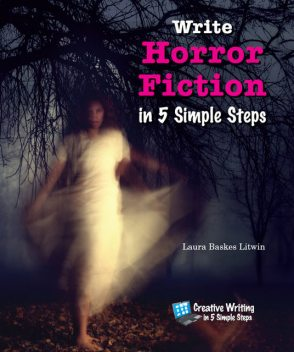 Write Horror Fiction in 5 Simple Steps, Laura Baskes Litwin