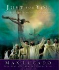 He Did This Just for You, Max Lucado