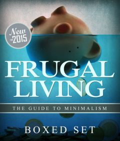 Frugal Living The Guide To Minimalism, Speedy Publishing