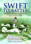 Swift to Battle: No 72 Fighter Squadron RAF in Action, Tom Docherty