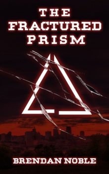 The Fractured Prism, Brendan Noble