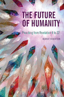 The Future of Humanity, Murray Robertson