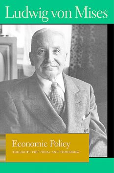 Economic Policy, Ludwig Von Mises