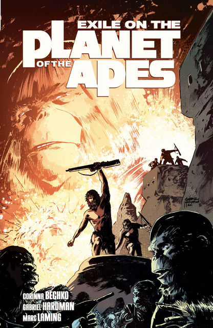 Exile on the Planet of the Apes Vol.1, Corinna Sara Bechko, Gabriel Hardman