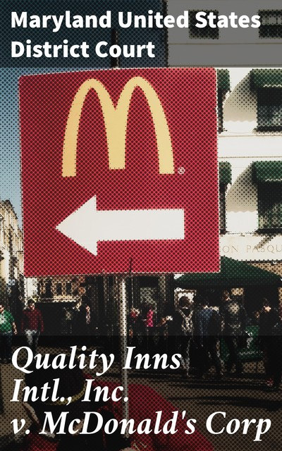 Quality Inns Intl., Inc. v. McDonald's Corp, Maryland United States District Court